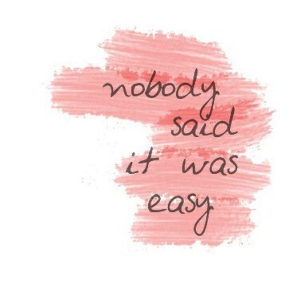 Motivation : nobody said it was easy